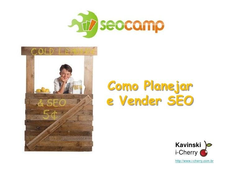 Como Planejar e Vender SEO             Kavinski           i-Cherry                          Kavinski           http://www....