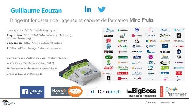 Marseille 2019#seocamp Une expertise 360° en marketing digital : Acquisition : SEO, SEA & SMA, Influence Marketing, Inboun...