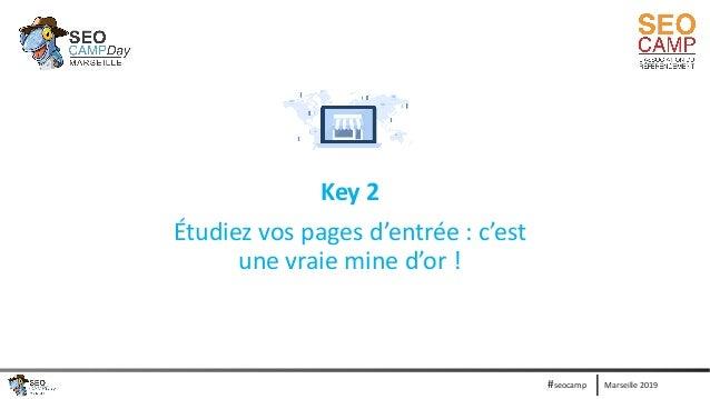 Marseille 2019#seocamp Key 2 Étudiez vos pages d'entrée : c'est une vraie mine d'or !