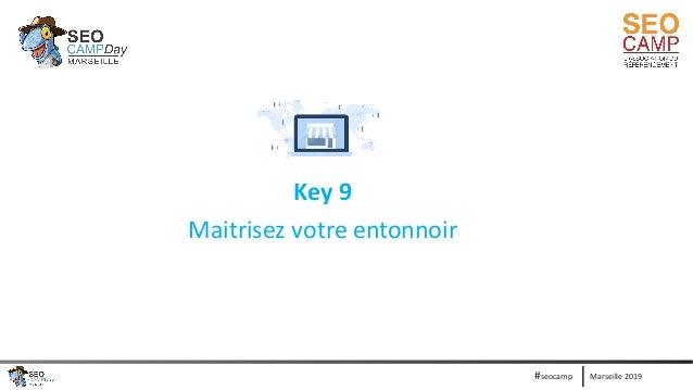 Marseille 2019#seocamp Key 9 Maitrisez votre entonnoir