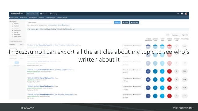 #SEOCAMP @lauracrimmons In Buzzsumo I can export all the articles about my topic to see who's written about it