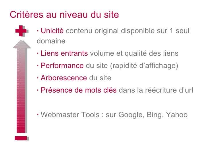 Critères au niveau du site <ul><li>Unicité   contenu original disponible sur 1 seul domaine </li></ul><ul><li>Liens entran...