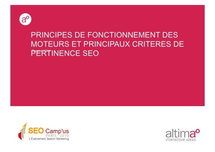 PRINCIPES DE FONCTIONNEMENT DES MOTEURS ET PRINCIPAUX CRITERES DE PERTINENCE SEO Renaud JOLY