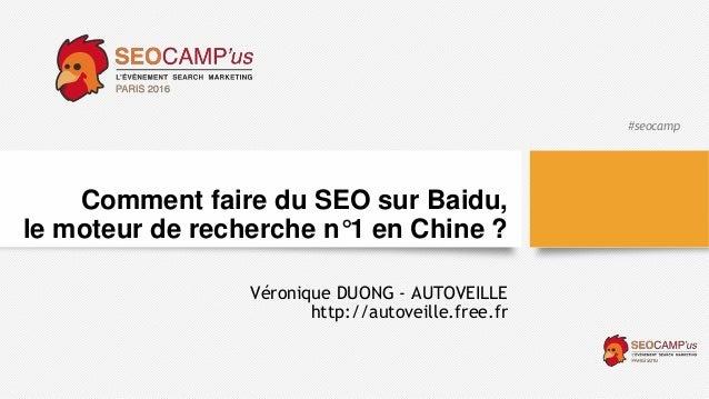 #seocamp Comment faire du SEO sur Baidu, le moteur de recherche n°1 en Chine ? Véronique DUONG - AUTOVEILLE http://autovei...