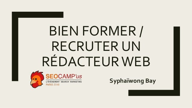 BIEN FORMER / RECRUTER UN RÉDACTEURWEB Syphaïwong Bay