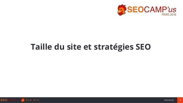 1#seocamp Taille du site et stratégies SEO