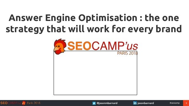 1#seocamp Answer Engine Optimisation : the one strategy that will work for every brand