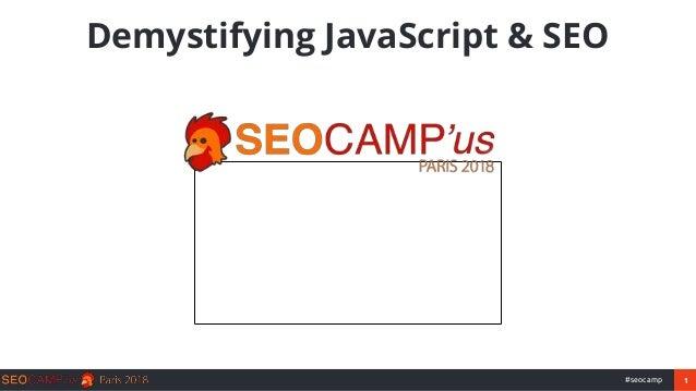 1#seocamp Demystifying JavaScript & SEO