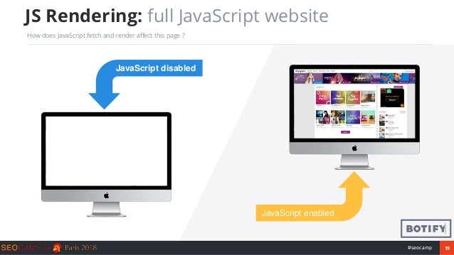 19#seocamp JS Rendering: full JavaScript website How does JavaScript fetch and render affect this page ? JavaScript enable...