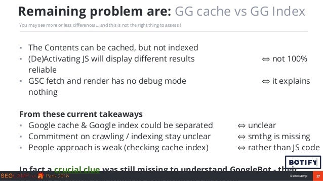 27#seocamp ▪ The Contents can be cached, but not indexed ▪ (De)Activating JS will display different results ⇔ not 100% rel...