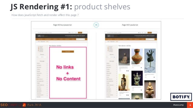 6#seocamp JS Rendering #1: product shelves How does JavaScript fetch and render affect this page ?