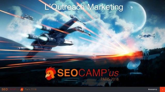 #seocamp 1 L'Outreach Marketing