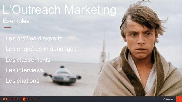 #seocamp 10 L'Outreach Marketing Exemples Les articles d'experts Les enquêtes et sondages Les classements Les interviews L...