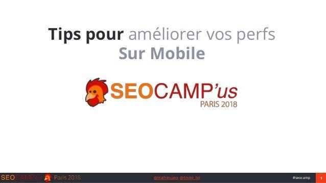 1#seocamp@Mathieujava @Emilie_bd Tips pour améliorer vos perfs Sur Mobile