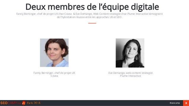 3#seocamp Deux membres de l'équipe digitale Fanny Berninger, chef de projet UX chez Covea & Eve Demange, Web Content strat...