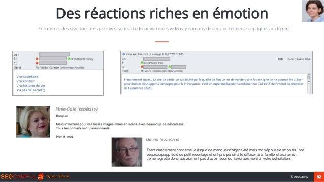 32#seocamp Des réactions riches en émotion En interne, des réactions très positives suite à la découverte des vidéos, y co...