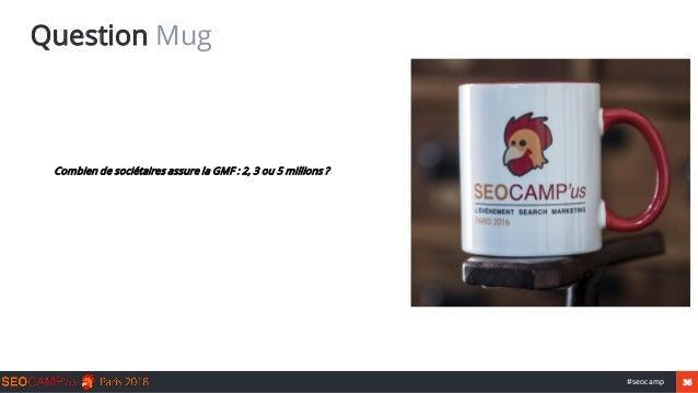 36#seocamp Question Mug ● Combien de sociétaires assure la GMF : 2, 3 ou 5 millions ?