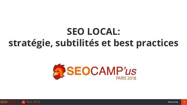1#seocamp SEO LOCAL: stratégie, subtilités et best practices
