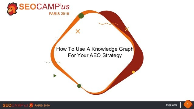#seocamp 1 How To Use A Knowledge Graph For Your AEO Strategy