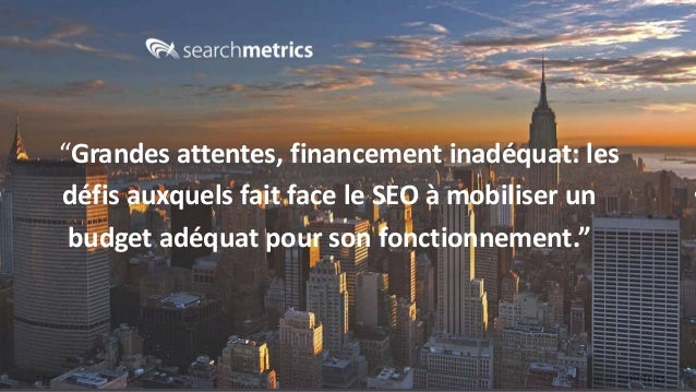 """© Searchmetrics. All rights reserved. Do not distribute without permission. """"Grandes attentes, financement inadéquat: les ..."""