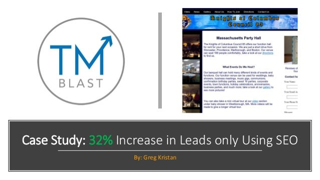 Case Study: 32% Increase in Leads only Using SEO By: Greg Kristan