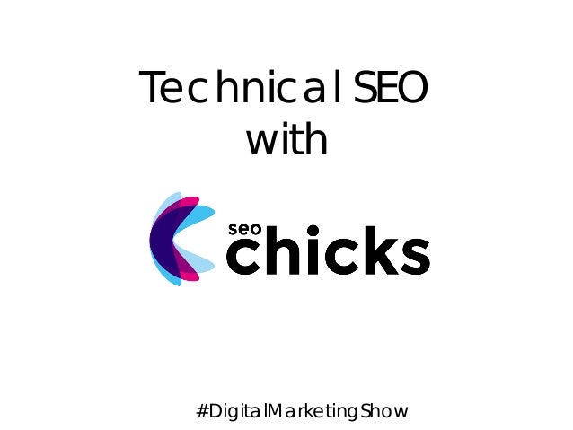 Technical SEO with  #DigitalMarketingShow