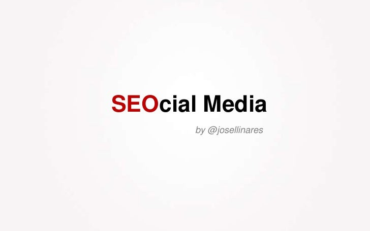 SEOcial Media<br />by @josellinares<br />