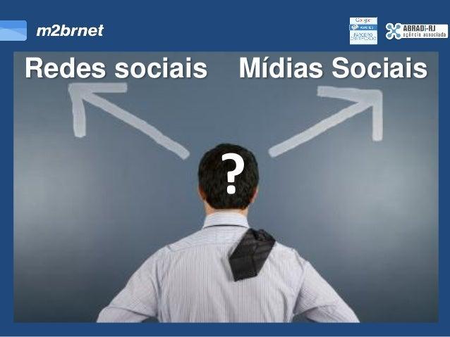 Redes sociais   Mídias Sociais                ?