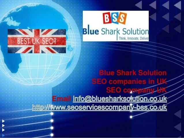 Blue Shark Solution SEO companies in UK SEO company UK Email: