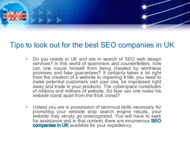 Tips to look out for the best SEO companies in UK • Do you reside in UK and are in search of SEO web design services? In t...