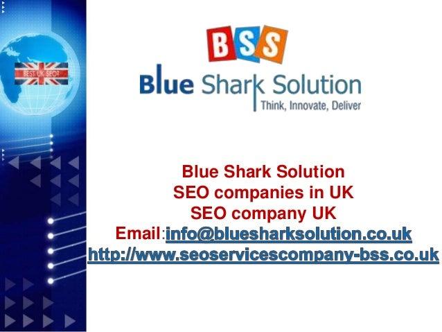 Blue Shark Solution SEO companies in UK SEO company UK Email: