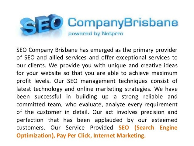 SEO Company Brisbane has emerged as the primary provider of SEO and allied services and offer exceptional services to our ...
