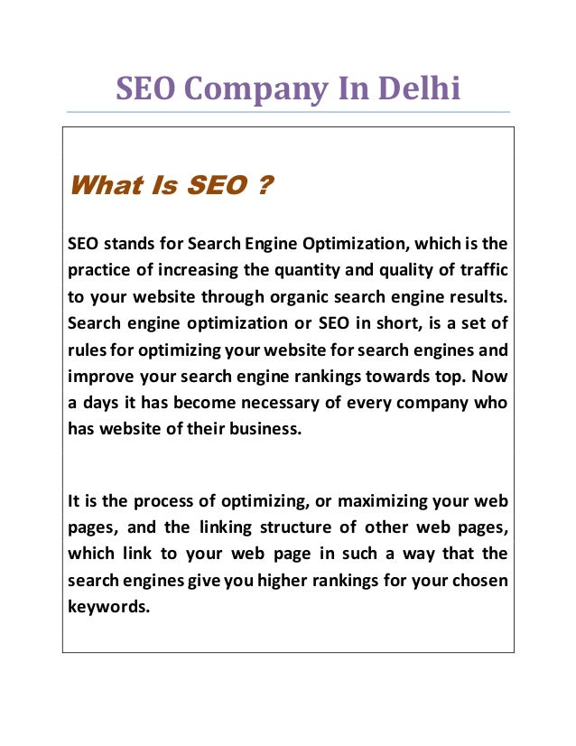 SEO Company In Delhi What Is SEO ? SEO stands for Search Engine Optimization, which is the practice of increasing the quan...