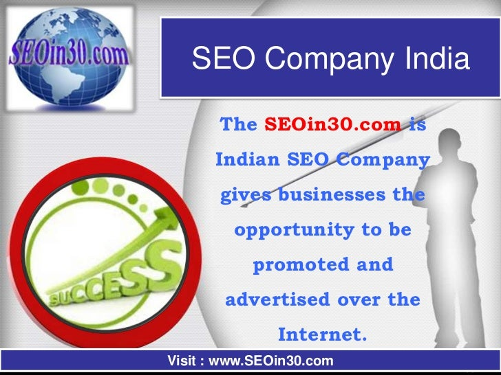 SEO Company India       The SEOin30.com is      Indian SEO Company       gives businesses the         opportunity to be   ...