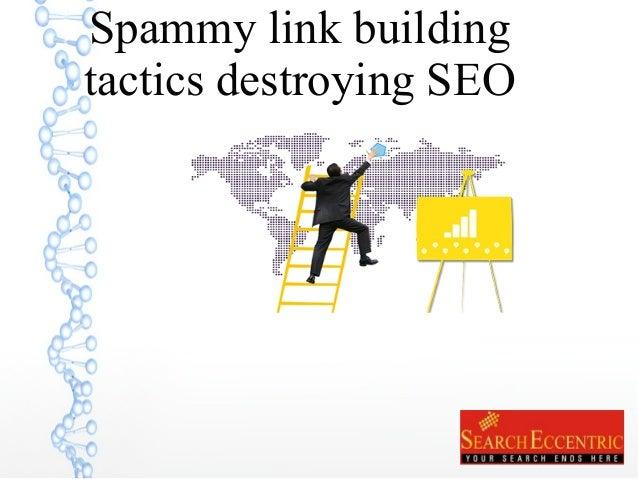 Spammy link building tactics destroying SEO