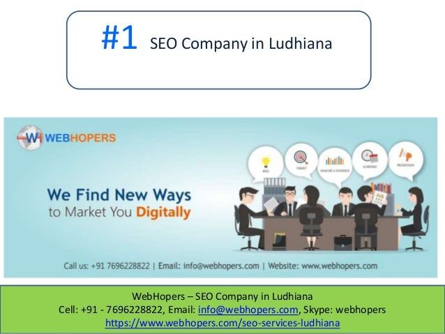 WebHopers – SEO Company in Ludhiana Cell: +91 - 7696228822, Email: info@webhopers.com, Skype: webhopers https://www.webhop...