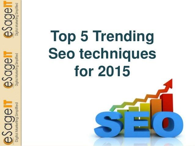 Top 5 Trending Seo techniques for 2015