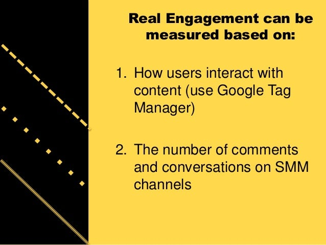 Real Engagement can be measured based on: 1. How users interact with content (use Google Tag Manager) 2. The number of com...