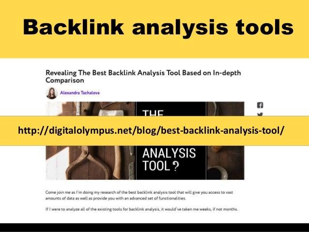 Backlink analysis tools http://digitalolympus.net/blog/best-backlink-analysis-tool/