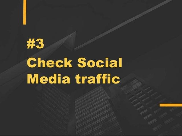 #3 Check Social Media traffic