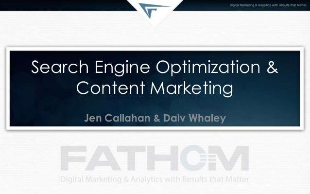 Search Engine Optimization &Content MarketingJen Callahan & Daiv Whaley