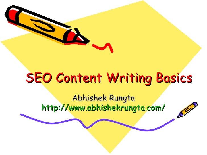 SEO Content Writing Basics Abhishek Rungta http://www.abhishekrungta.com/