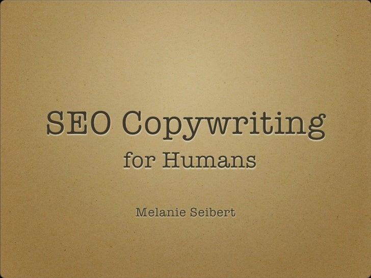 SEO Copywriting     for Humans      Melanie Seibert