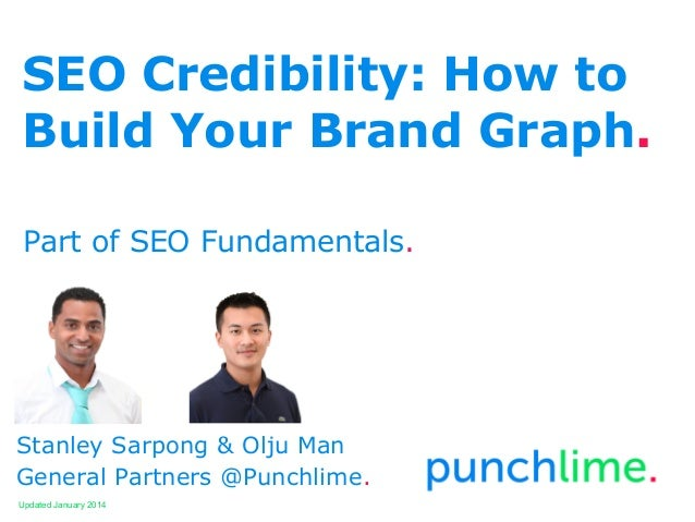 SEO Credibility: How to Build Your Brand Graph. Part of SEO Fundamentals.  Stanley Sarpong & Olju Man General Partners @Pu...