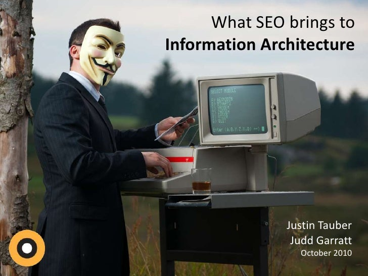 What SEO brings toInformation Architecture<br />Justin Tauber<br />Judd GarrattOctober 2010<br />