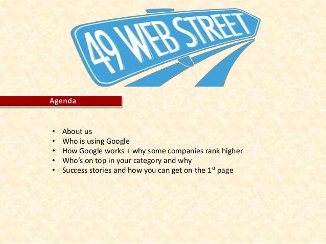 • About us • Who is using Google • How Google works + why some companies rank higher • Who's on top in your category and w...