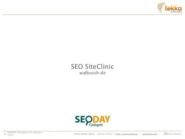 SEO SiteClinic                                       walbusch.de    SEODAY COLOGNE | 25. Oktober1                         ...