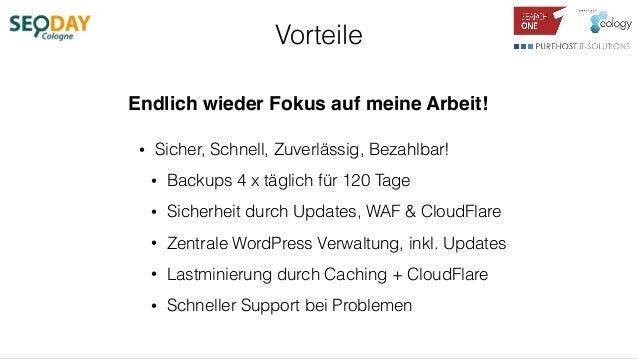 Vorteile • Sicher, Schnell, Zuverlässig, Bezahlbar! • Backups 4 x täglich für 120 Tage • Sicherheit durch Updates, WAF & C...