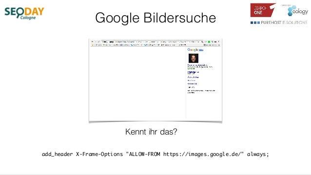 """Google Bildersuche add_header X-Frame-Options """"ALLOW-FROM https://images.google.de/"""" always; Kennt ihr das?"""