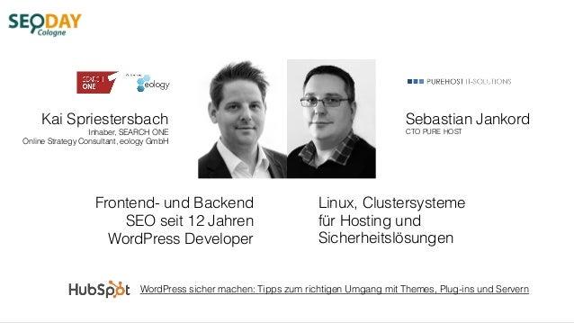 Kai Spriestersbach Inhaber, SEARCH ONE Online Strategy Consultant, eology GmbH Frontend- und Backend SEO seit 12 Jahren Wo...